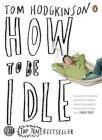 Afbeelding van boek How to be idle van Tom Hodgkinson coachingmetsanne.com